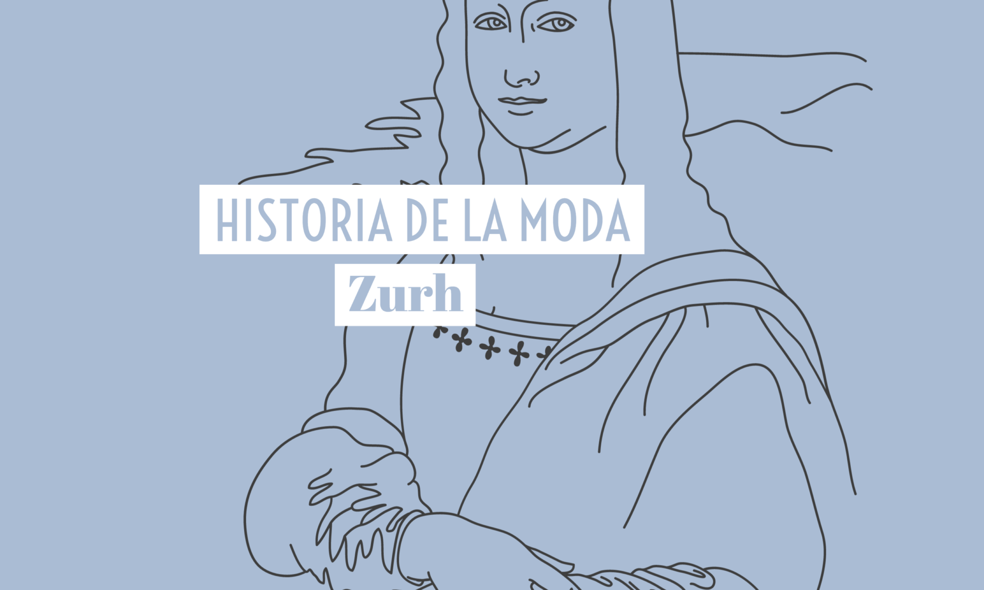 Audios Historia de la moda Zurh