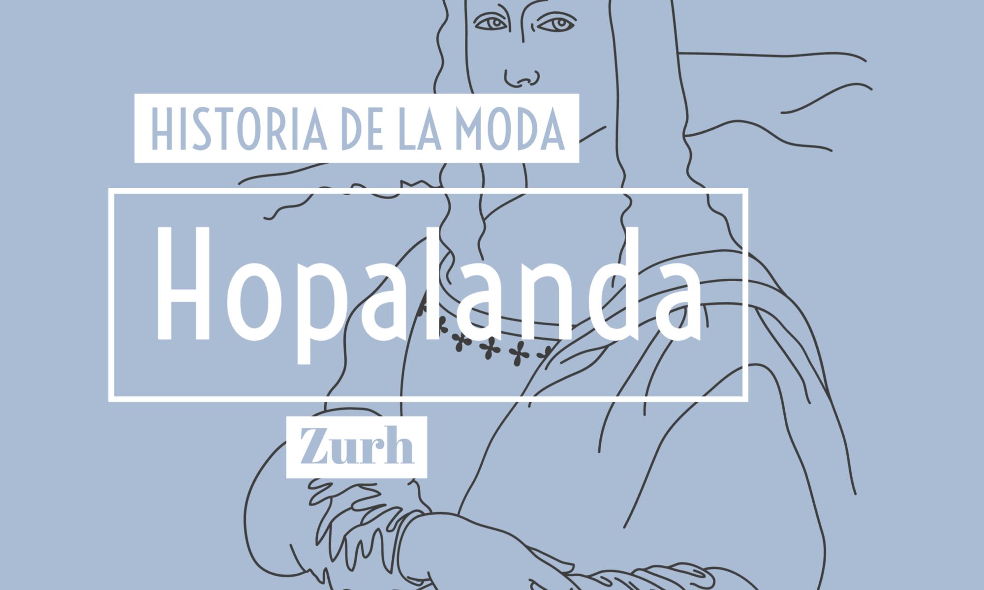 hopalanda hisotria moda zurh